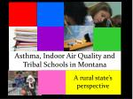 Asthma, Indoor Air Quality and Tribal Schools in Montana