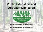 Public Education and Outreach Campaign Amy Potts and Dr. Martin Cipollini