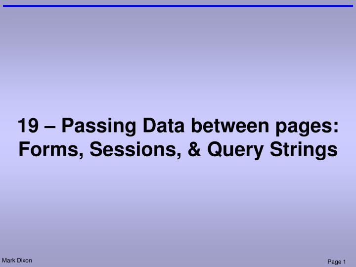 19 passing data between pages forms sessions query strings n.