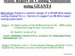 Status Report on Cooling Simulations using GEANT4