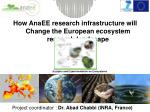 How  AnaEE  research infrastructure  will Change the European  ecosystem research landscape