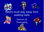 Bikers must stay away from walking trails