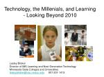 Technology, the Millenials, and Learning - Looking Beyond 2010