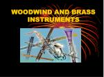 WOODWIND AND BRASS INSTRUMENTS