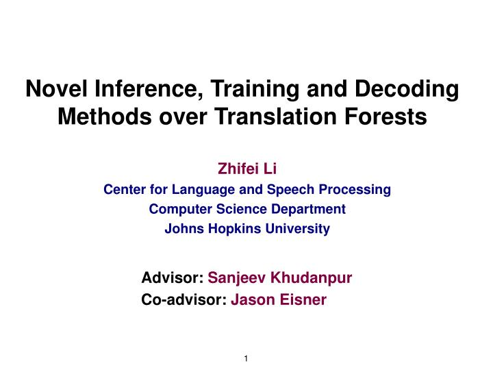 novel inference training and decoding methods over translation forests n.