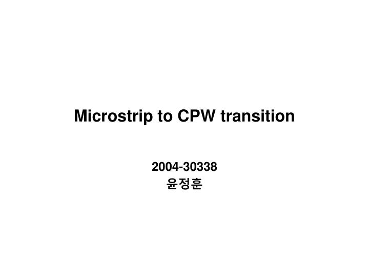 microstrip to cpw transition n.