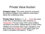 Private Value Auction