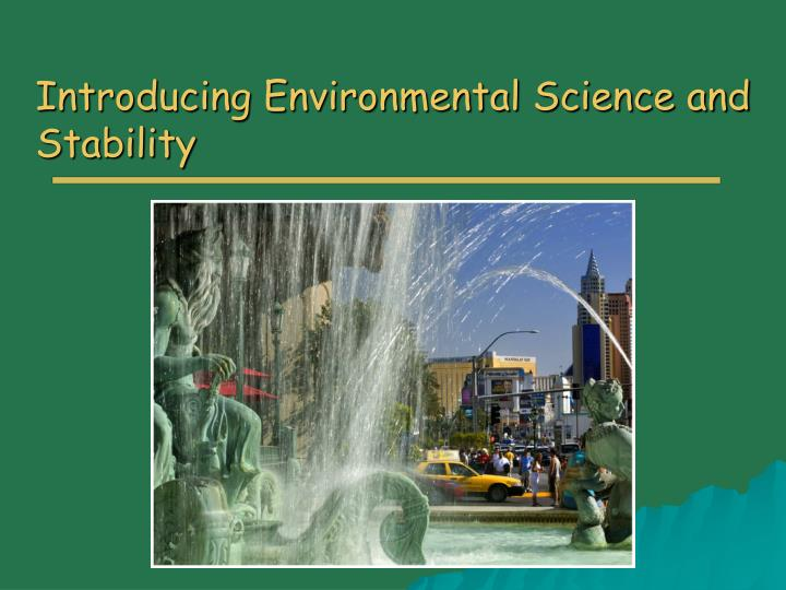 introducing environmental science and stability n.