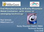End Manufacturing at Rocky Mountain Metal Container, with views on emerging technology