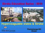 Stroke Education Series - 2010