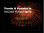Trends & Updates in VALUES EDUCATION