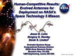 Human-Competitive Results: Evolved Antennas for  Deployment on NASA's  Space Technology 5 Misson
