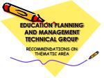 EDUCATION PLANNING AND MANAGEMENT TECHNICAL GROUP