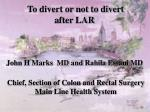 To divert or not to divert  after LAR