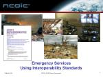 Emergency Services Using Interoperability Standards