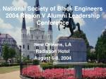 National Society of Black Engineers 2004 Region V Alumni Leadership Conference