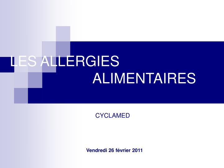 les allergies alimentaires cyclamed vendredi 26 f vrier 2011 n.