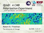 QUaD: A CMB Polarization Experiment … First Year Results, arXiv:0705.2359v1