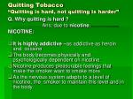 "Quitting Tobacco ""Quitting is hard, not quitting is harder"""