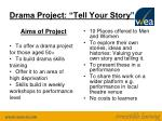 "Drama Project: ""Tell Your Story"""