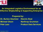 An Integrated Logistics Environment for an Effective Shipbuilding & Supporting Enterprise