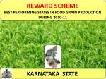 REWARD SCHEME BEST PERFORMING STATES IN FOOD GRAIN PRODUCTION DURING 2010-11