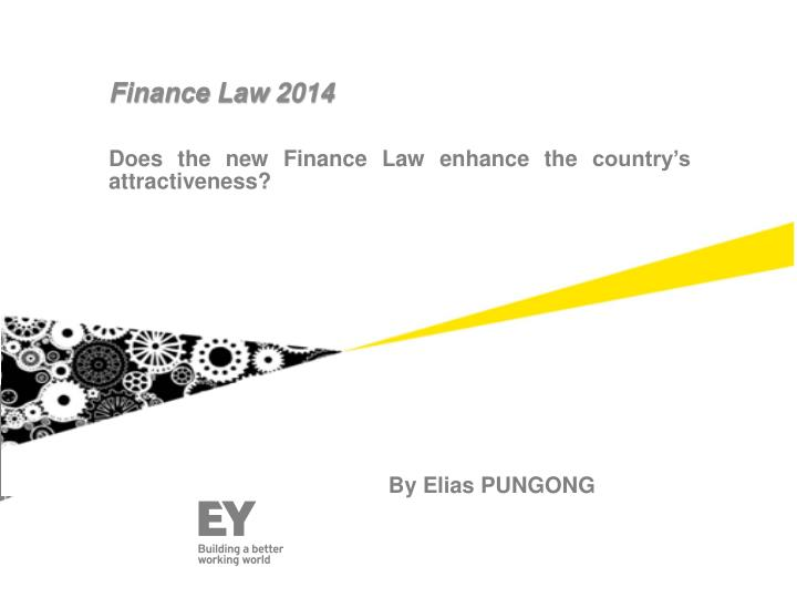 does the new finance law enhance the country s attractiveness n.