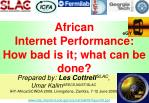 African Internet Performance: How bad is it; what can be done?