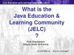 What is the Java Education &  Learning Community (JELC) ?