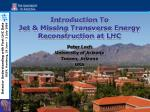 Introduction To Jet & Missing Transverse Energy Reconstruction at LHC
