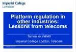Platform regulation in  other  industries: Lessons from telecoms