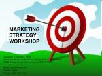 MARKETING STRATEGY WORKSHOP