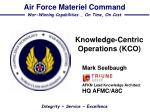 Knowledge-Centric Operations (KCO)