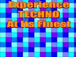 Experience TECHNO At Its Finest