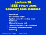 Lecture 28 IEEE 1149.1 JTAG Boundary Scan Standard