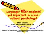 Language: Much neglectd yet important in cross-cultural psychology?