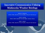 Innovative Communication Utilizing Multimedia Weather Briefings