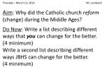Aim :  Why did the Catholic church  reform  (change) during the Middle Ages?