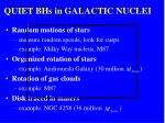 QUIET BHs in GALACTIC NUCLEI