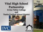 Vital High School Partnership Irvine Valley College and Tustin Unified School District