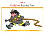 I see a firefighter   fighting   fires