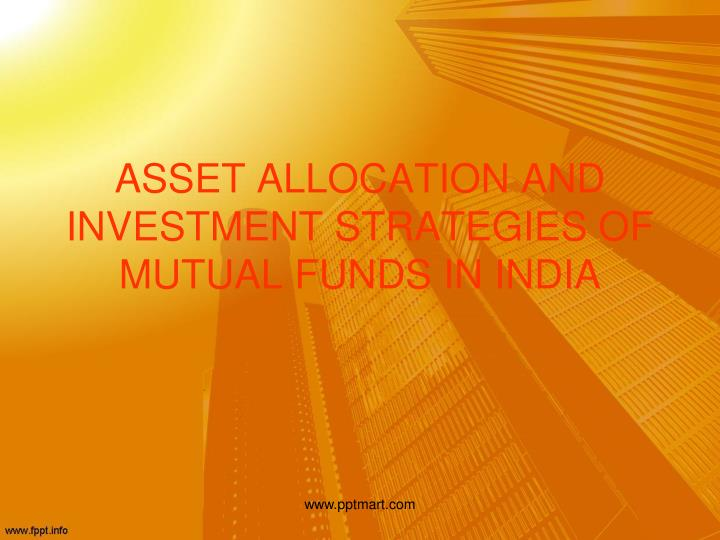 asset allocation and investment strategies of mutual funds in india n.