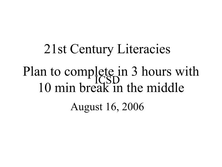 plan to complete in 3 hours with 10 min break in the middle n.