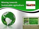 Moving towards Sustainable agriculture