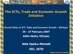 The ICTs, Trade and Economic Growth Initiative