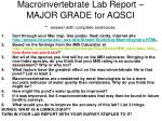 Macroinvertebrate Lab Report – MAJOR GRADE for AQSCI - answer with complete sentences.