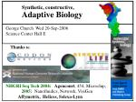 Synthetic, constructive, Adaptive Biology