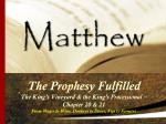 The Prophesy Fulfilled The King's Vineyard & the King's Processional –  Chapter 20 & 21