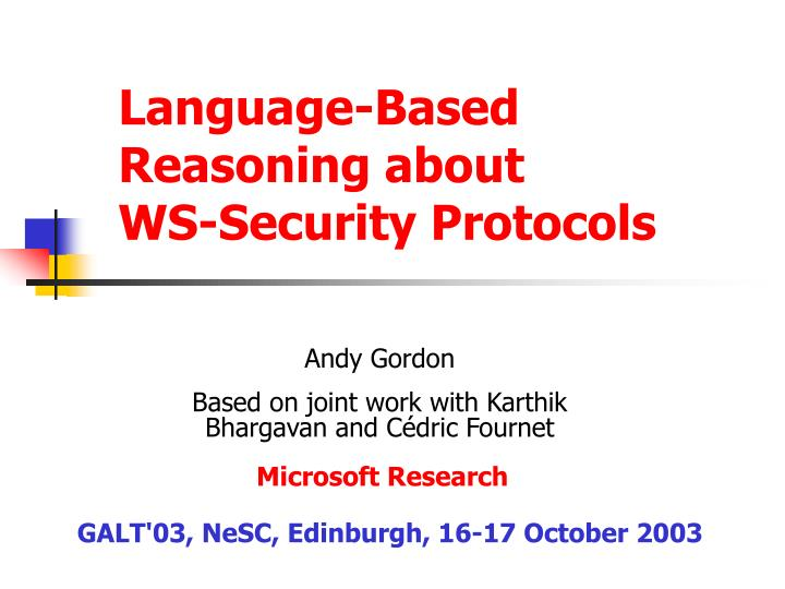 language based reasoning about ws security protocols n.