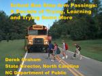 School Bus Stop Arm Passings: A Decade of Trying, Learning and Trying Some More